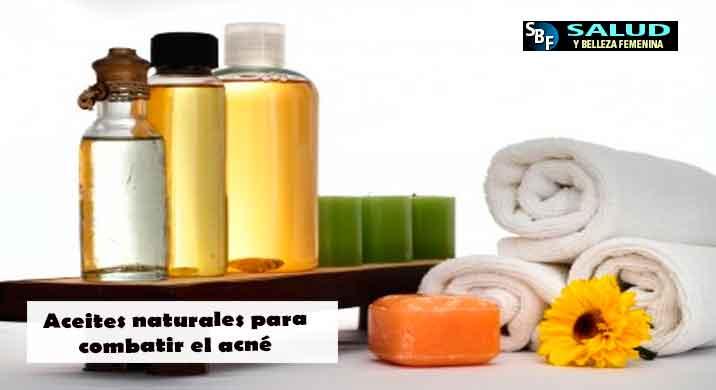 Aceites naturales para combatir el acné