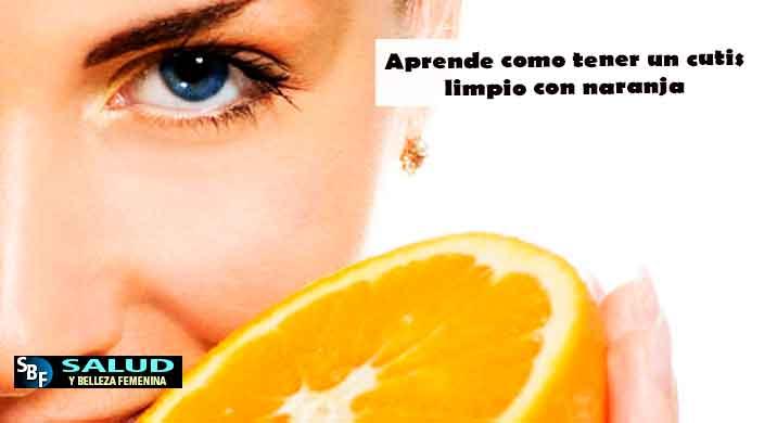 Aprende como tener un cutis limpio con naranja