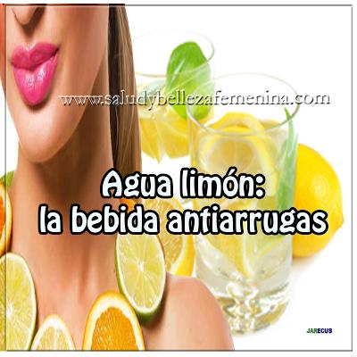Agua de limón : La bebida antiarrugas, el limón es un potente antiséptico natural y por lo tanto ayuda a tratar los problemas de la piel.