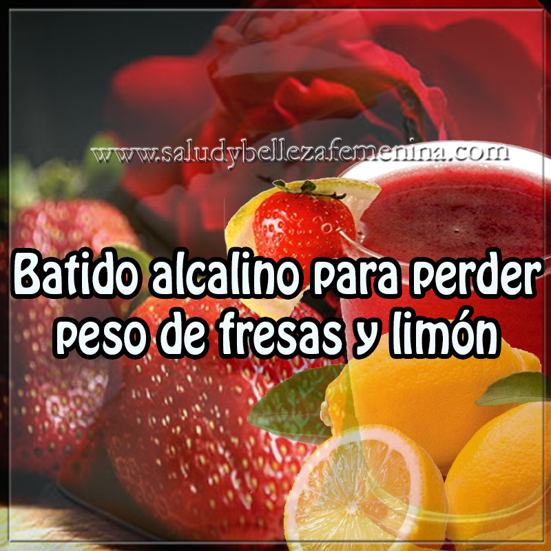Bebidas para adelgazar, dietas alcalinas , fresas , limón , recetas quema grasa  , receta para  perder peso