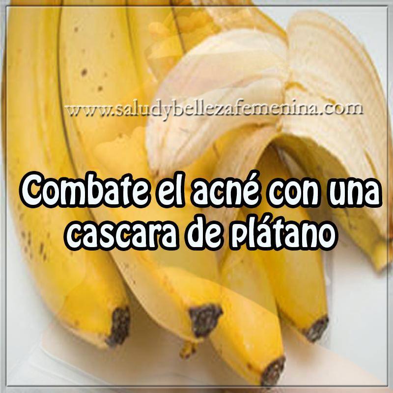Cuidados de la piel , remedios caseros ,  tratamientos de la piel , plátano , acné