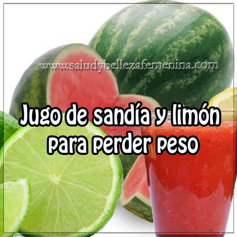 Bebidas para adelgazar,  receta de jugo de sandía y limón para perder peso, recetas  para adelgazar