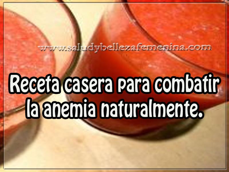 Bebidas saludables , cuidados del cuerpo , remedios caseros ,receta casera para combatir la anemia naturalmente.