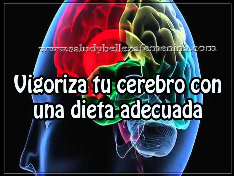 Salud y bienestar , vigoriza tu cerebro con una dieta adecuada