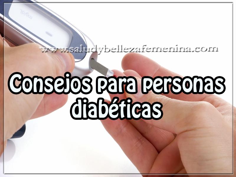 Salud y nutrición , Consejos para personas diabéticas, consejos , cuidados , salud