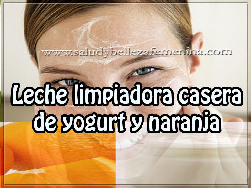 Mascaras faciales , tips de belleza , cuidados del rostro , leche limpiadora casera de yogurt y naranja