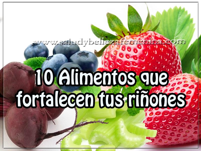 10 Alimentos que fortalecen tus riñones - Salud y nutrición