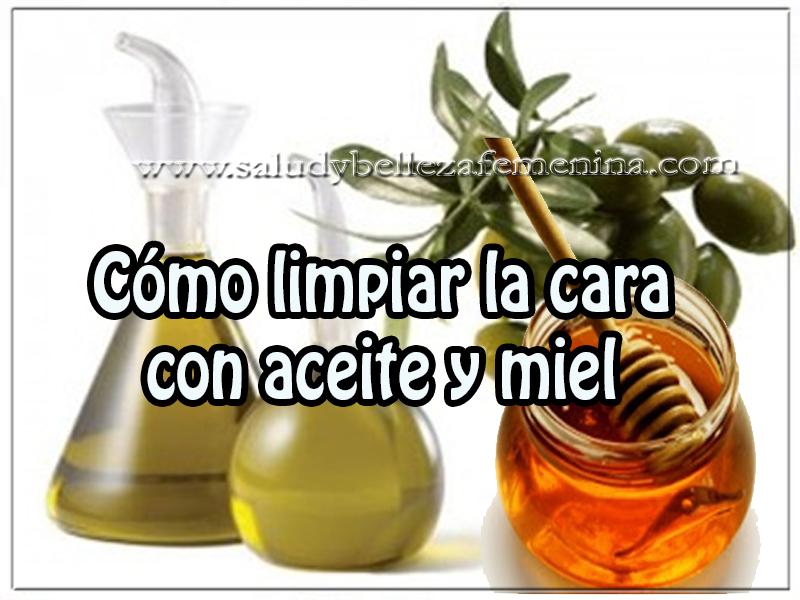 Cuidados del rostro , belleza , cómo limpiar la cara  con aceite y miel