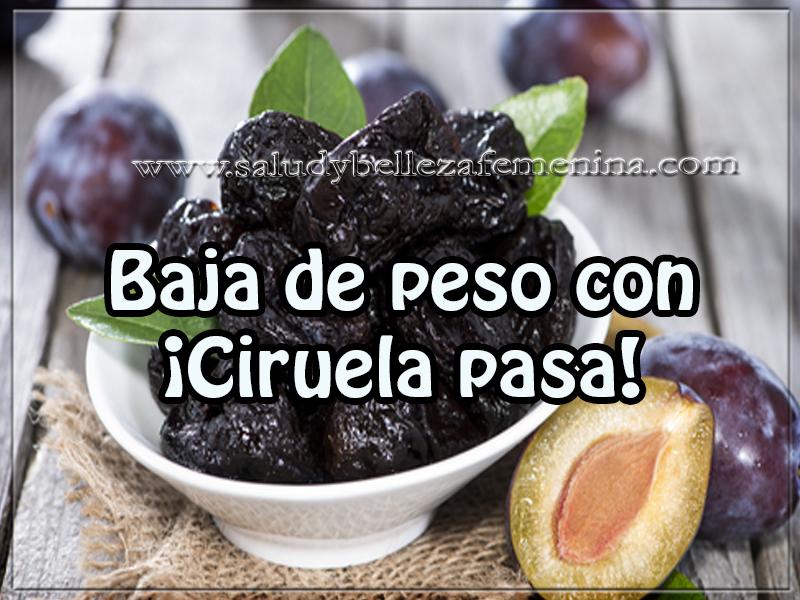 Alimentos para adelgazar , baja de peso con  ¡Ciruela pasa!