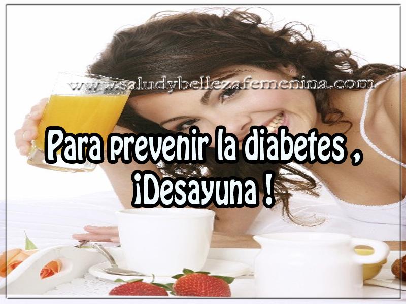 Salud y bienestar , para prevenir la diabetes , ¡desayuna !