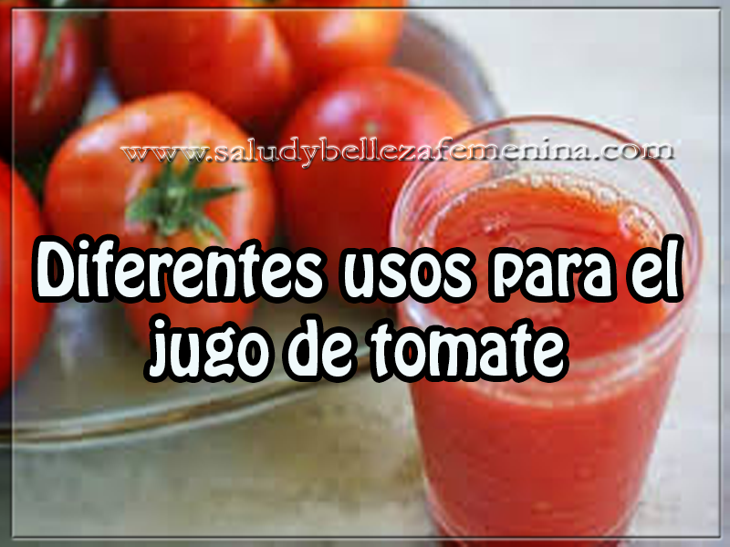 Salud y bienestar , diferentes usos para el jugo de tomate