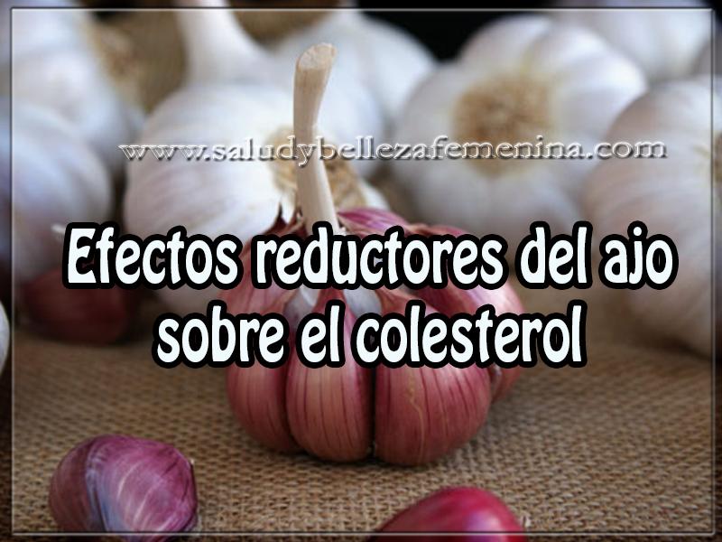 Salud y bienestar , efectos reductores del ajo sobre el colesterol