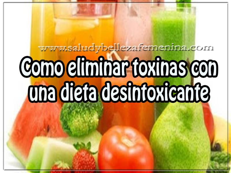 Salud y bienestar , como eliminar toxinas con una dieta desintoxicante