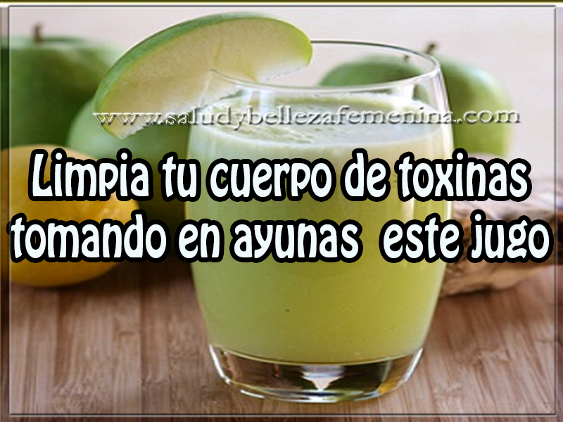 Bebidas para adelgazar , limpia tu cuerpo de toxinas  en ayunas con  este jugo
