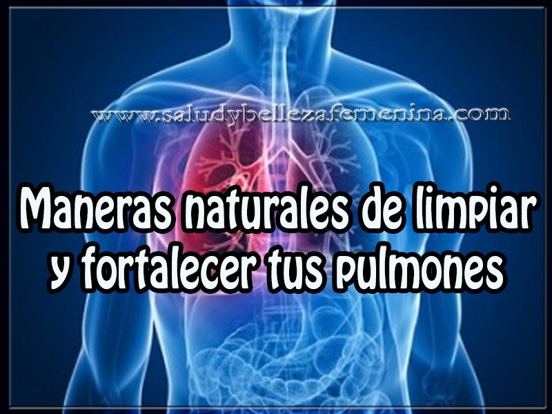 Salud y bienestar , maneras naturales de limpiar y fortalecer tus pulmones