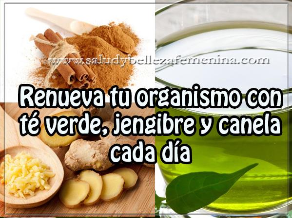 Salud y bienestar , renueva tu organismo con té verde, jengibre y canela