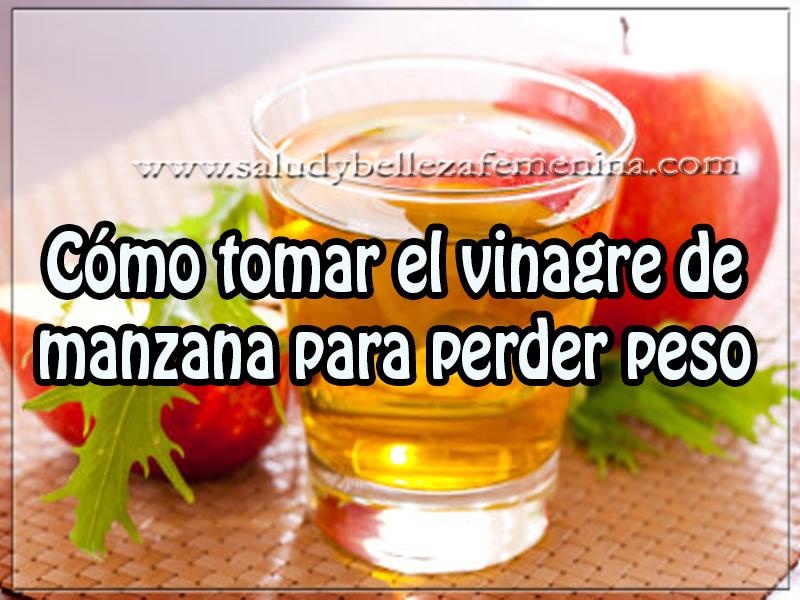 Bebidas  para adelgazar , cómo tomar el vinagre de manzana para perder peso