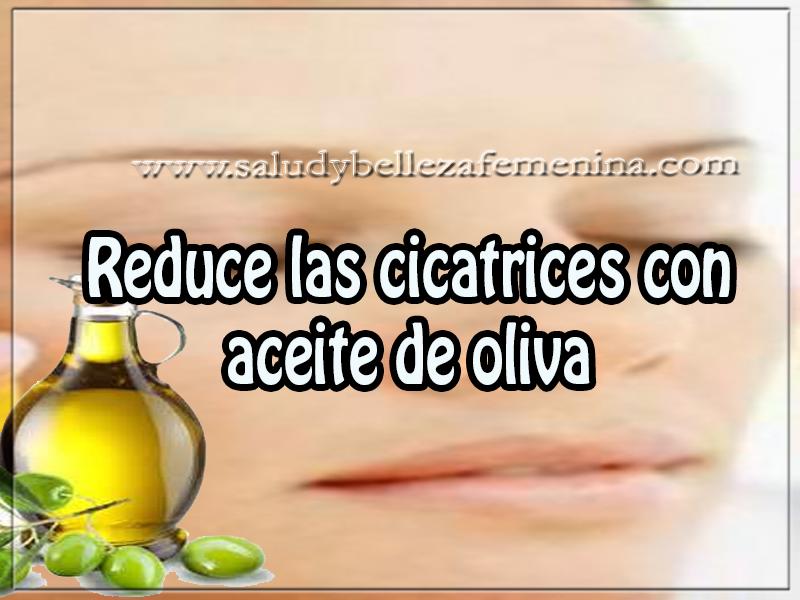 Belleza y cuidados de la piel, reduce las cicatrices con  aceite de oliva