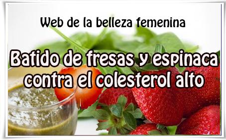 Bebidas para adelgazar, batido de fresas y espinaca  contra el colesterol alto