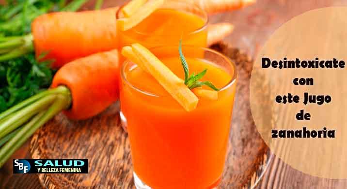 Desintoxicate con este Jugo de zanahoria