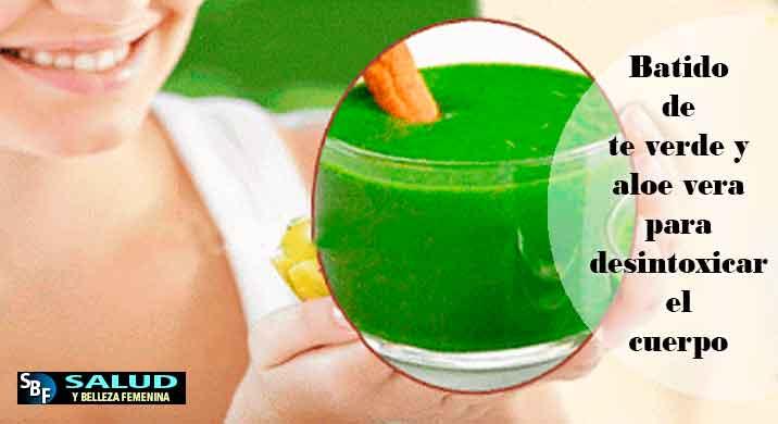 Batido de te verde y aloe vera para desintoxicar el cuerpo