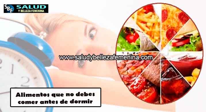 Alimentos que no debes comer antes de dormir