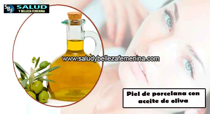 Piel de porcelana con aceite de oliva