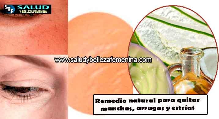 Remedio natural para quitar manchas, arrugas yestrías