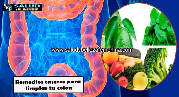 Remedios caseros para limpiar tu colon