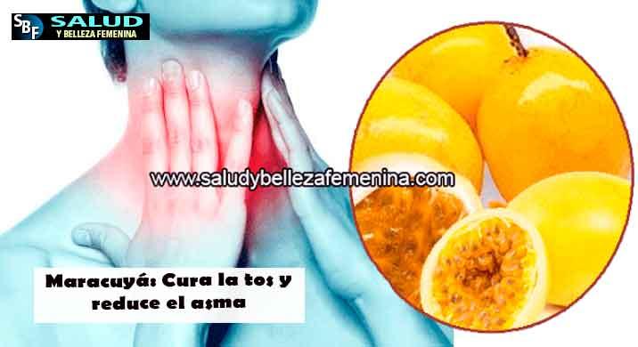 Maracuyá: Cura la tos y reduce el asma
