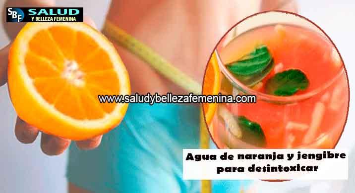 Agua de naranja y jengibre para desintoxicar