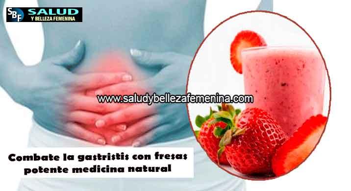 Combate la gastristis con fresas potente medicina natural