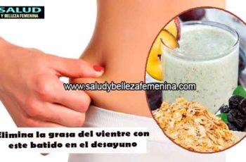 Elimina la grasa del vientre con este batido en el desayuno