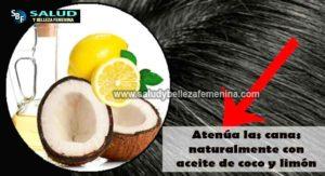 Atenúa las canas naturalmente con aceite de coco y limón
