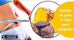 Bebida de piña y chía para adelgazar