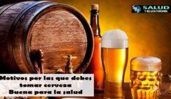 Motivos por las que debes tomar cerveza buena para la salud